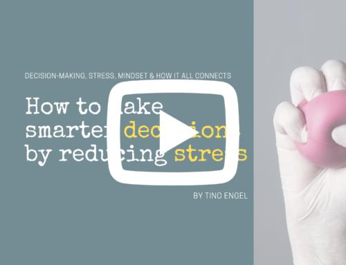 Stress reduzieren und smarter entscheiden  (Video Präsentation, 20 Min./engl.)