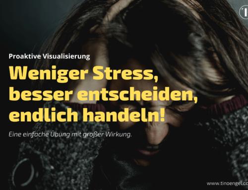 Weniger Stress, besser entscheiden, endlich ins Handeln kommen