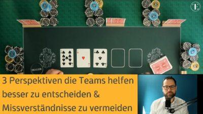 Verschiedene Blickwinkel beim Entscheiden spielend erklärt mit Poker